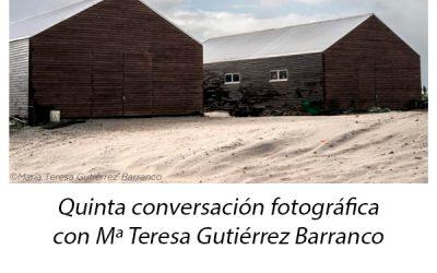 Quinta conversación fotográfica con Mª Teresa Gutiérrez Barranco
